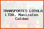 TRANSPORTES LOYOLA LTDA. Manizales Caldas