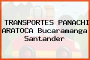 TRANSPORTES PANACHI ARATOCA Bucaramanga Santander
