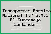 Transportes Paraiso Nacional T.P S.A.S El Guacamayo Santander