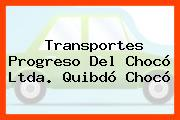 Transportes Progreso Del Chocó Ltda. Quibdó Chocó