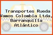 Transportes Rueda Vamos Colombia Ltda. Barranquilla Atlántico