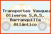 Transportes Vasquez Oliveros S.A.S. Barranquilla Atlántico