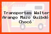 Transportes Walter Arango Mazo Quibdó Chocó