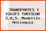 TRANSPORTES Y VIAJES TURISCAR S.A.S. Medellín Antioquia