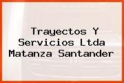 Trayectos Y Servicios Ltda Matanza Santander