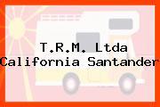 T.R.M. Ltda California Santander