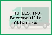 TU DESTINO Barranquilla Atlántico