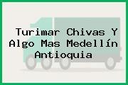 Turimar Chivas Y Algo Mas Medellín Antioquia