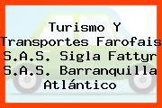 Turismo Y Transportes Farofais S.A.S. Sigla Fattyr S.A.S. Barranquilla Atlántico