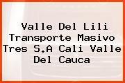 Valle Del Lili Transporte Masivo Tres S.A Cali Valle Del Cauca