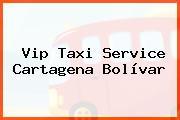 Vip Taxi Service Cartagena Bolívar