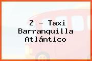 Z - Taxi Barranquilla Atlántico