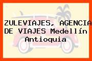 ZULEVIAJES, AGENCIA DE VIAJES Medellín Antioquia