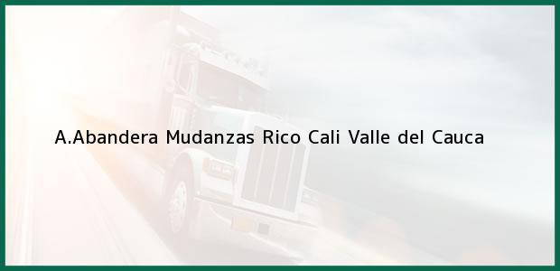 Teléfono, Dirección y otros datos de contacto para A.Abandera Mudanzas Rico, Cali, Valle del Cauca, Colombia