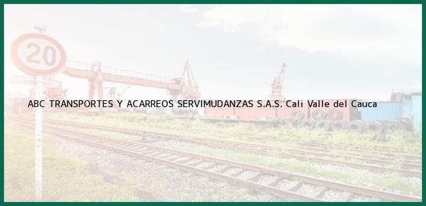 Teléfono, Dirección y otros datos de contacto para ABC TRANSPORTES Y ACARREOS SERVIMUDANZAS S.A.S., Cali, Valle del Cauca, Colombia
