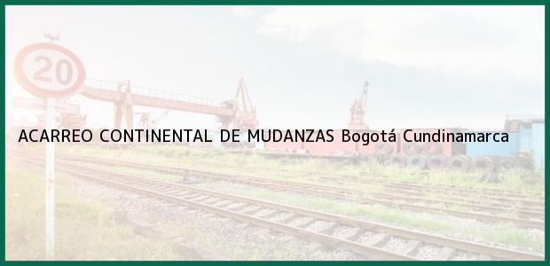 Teléfono, Dirección y otros datos de contacto para ACARREO CONTINENTAL DE MUDANZAS, Bogotá, Cundinamarca, Colombia