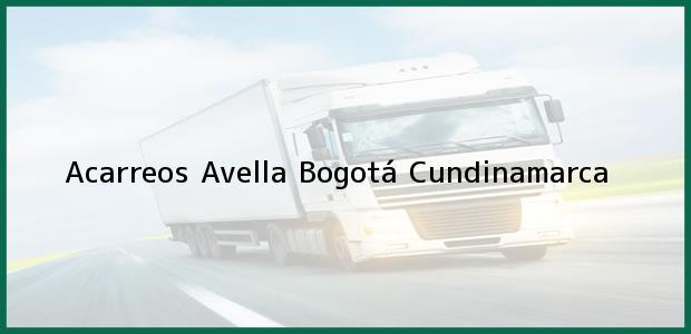 Teléfono, Dirección y otros datos de contacto para Acarreos Avella, Bogotá, Cundinamarca, Colombia