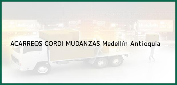 Teléfono, Dirección y otros datos de contacto para ACARREOS CORDI MUDANZAS, Medellín, Antioquia, Colombia