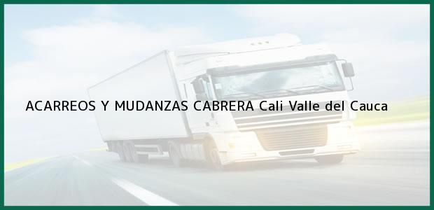 Teléfono, Dirección y otros datos de contacto para ACARREOS Y MUDANZAS CABRERA, Cali, Valle del Cauca, Colombia