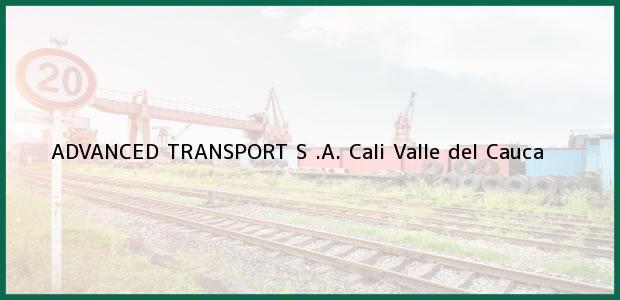 Teléfono, Dirección y otros datos de contacto para ADVANCED TRANSPORT S .A., Cali, Valle del Cauca, Colombia