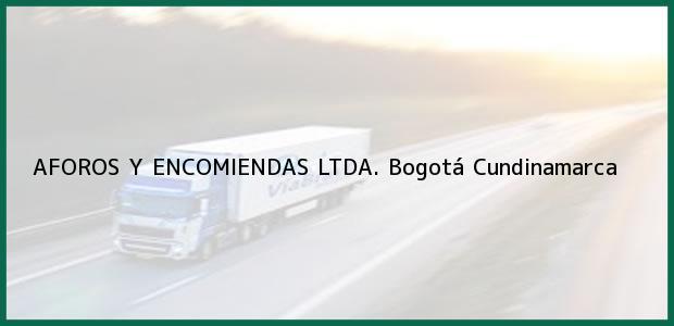 Teléfono, Dirección y otros datos de contacto para AFOROS Y ENCOMIENDAS LTDA., Bogotá, Cundinamarca, Colombia