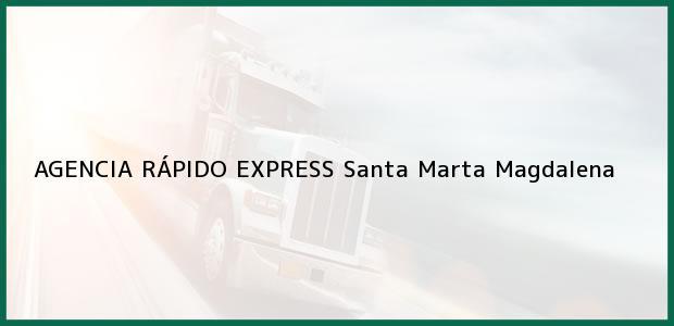 Teléfono, Dirección y otros datos de contacto para AGENCIA RÁPIDO EXPRESS, Santa Marta, Magdalena, Colombia