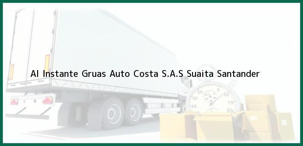 Teléfono, Dirección y otros datos de contacto para AL INSTANTE GRUAS AUTO COSTA S.A.S, Suaita, Santander, Colombia
