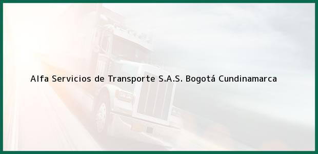 Teléfono, Dirección y otros datos de contacto para Alfa Servicios de Transporte S.A.S., Bogotá, Cundinamarca, Colombia