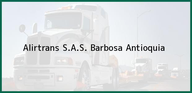 Teléfono, Dirección y otros datos de contacto para Alirtrans S.A.S., Barbosa, Antioquia, Colombia