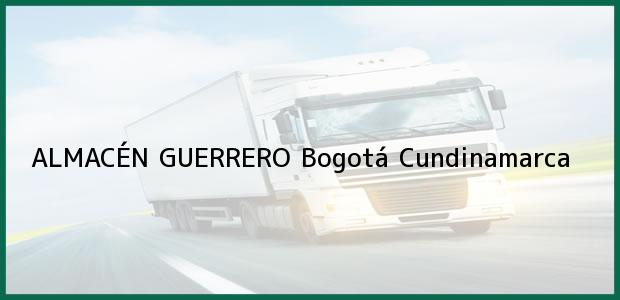Teléfono, Dirección y otros datos de contacto para ALMACÉN GUERRERO, Bogotá, Cundinamarca, Colombia