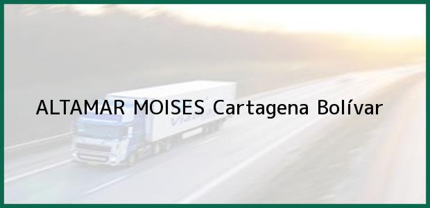 Teléfono, Dirección y otros datos de contacto para ALTAMAR MOISES, Cartagena, Bolívar, Colombia