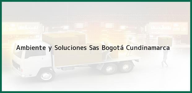Teléfono, Dirección y otros datos de contacto para Ambiente y Soluciones Sas, Bogotá, Cundinamarca, Colombia