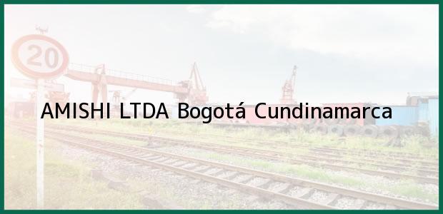 Teléfono, Dirección y otros datos de contacto para AMISHI LTDA, Bogotá, Cundinamarca, Colombia
