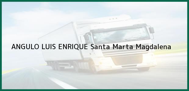 Teléfono, Dirección y otros datos de contacto para ANGULO LUIS ENRIQUE, Santa Marta, Magdalena, Colombia