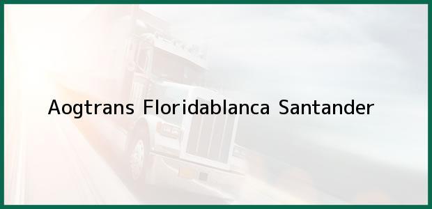 Teléfono, Dirección y otros datos de contacto para Aogtrans, Floridablanca, Santander, Colombia