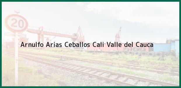 Teléfono, Dirección y otros datos de contacto para Arnulfo Arias Ceballos, Cali, Valle del Cauca, Colombia