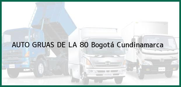 Teléfono, Dirección y otros datos de contacto para AUTO GRUAS DE LA 80, Bogotá, Cundinamarca, Colombia