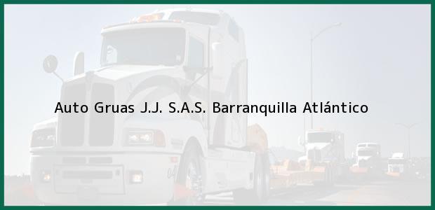 Teléfono, Dirección y otros datos de contacto para Auto Gruas J.J. S.A.S., Barranquilla, Atlántico, Colombia