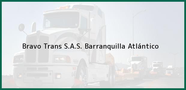 Teléfono, Dirección y otros datos de contacto para Bravo Trans S.A.S., Barranquilla, Atlántico, Colombia