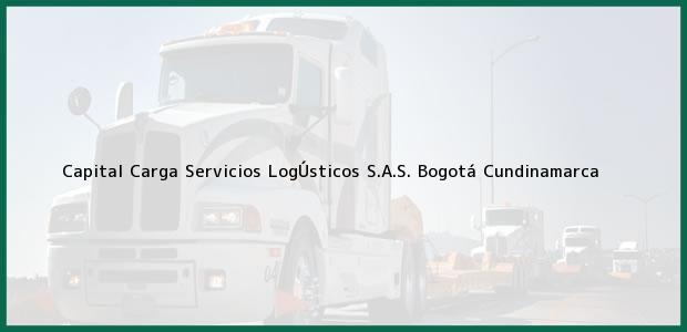Teléfono, Dirección y otros datos de contacto para Capital Carga Servicios LogÚsticos S.A.S., Bogotá, Cundinamarca, Colombia