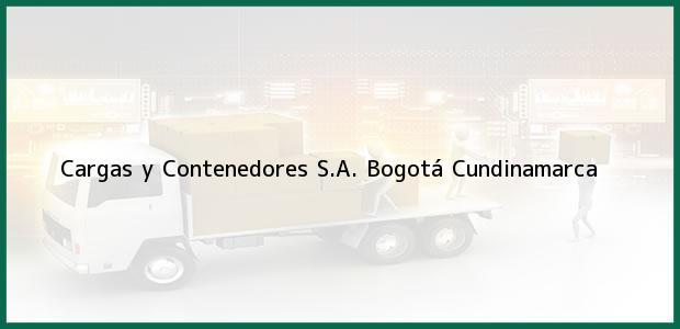 Teléfono, Dirección y otros datos de contacto para Cargas y Contenedores S.A., Bogotá, Cundinamarca, Colombia