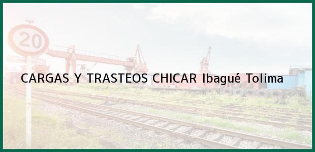 Teléfono, Dirección y otros datos de contacto para CARGAS Y TRASTEOS CHICAR, Ibagué, Tolima, Colombia