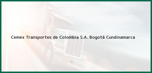 Teléfono, Dirección y otros datos de contacto para Cemex Transportes de Colombia S.A., Bogotá, Cundinamarca, Colombia