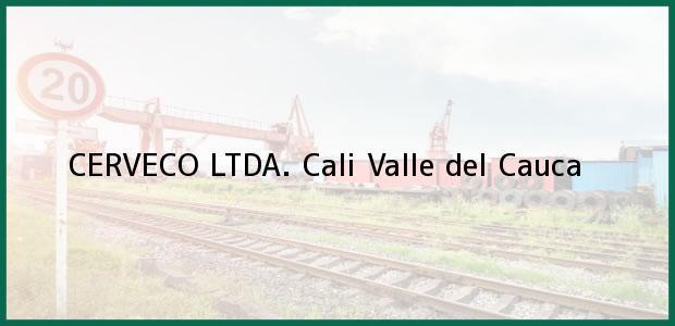 Teléfono, Dirección y otros datos de contacto para CERVECO LTDA., Cali, Valle del Cauca, Colombia