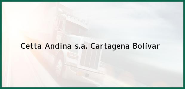 Teléfono, Dirección y otros datos de contacto para Cetta Andina s.a., Cartagena, Bolívar, Colombia
