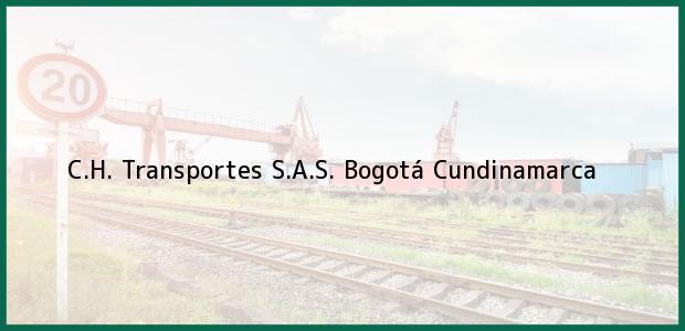 Teléfono, Dirección y otros datos de contacto para C.H. Transportes S.A.S., Bogotá, Cundinamarca, Colombia