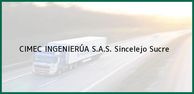 Teléfono, Dirección y otros datos de contacto para CIMEC INGENIERÚA S.A.S., Sincelejo, Sucre, Colombia