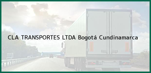 Teléfono, Dirección y otros datos de contacto para CLA TRANSPORTES LTDA, Bogotá, Cundinamarca, Colombia