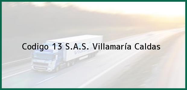 Teléfono, Dirección y otros datos de contacto para Codigo 13 S.A.S., Villamaría, Caldas, Colombia