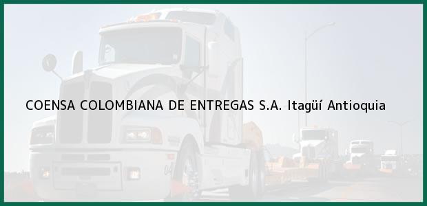 Teléfono, Dirección y otros datos de contacto para COENSA COLOMBIANA DE ENTREGAS S.A., Itagüí, Antioquia, Colombia